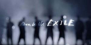 早く知りたい!「Born in the EXILE」の封切り!!